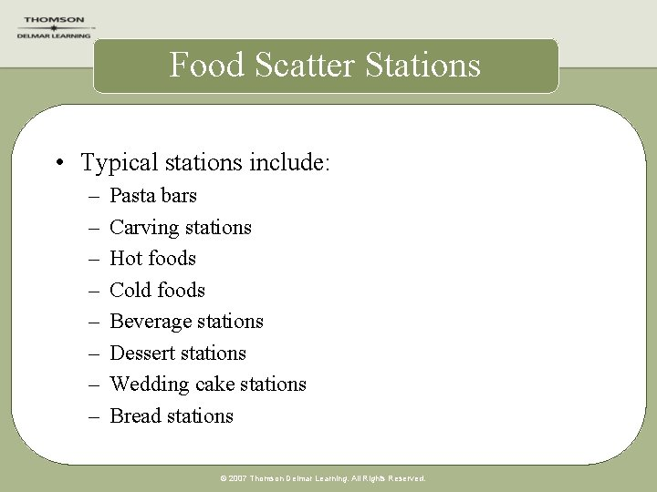 Food Scatter Stations • Typical stations include: – – – – Pasta bars Carving