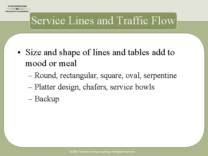 Service Lines and Traffic Flow • Size and shape of lines and tables add