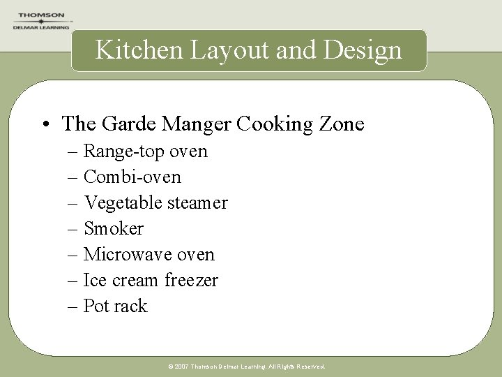 Kitchen Layout and Design • The Garde Manger Cooking Zone – Range-top oven –