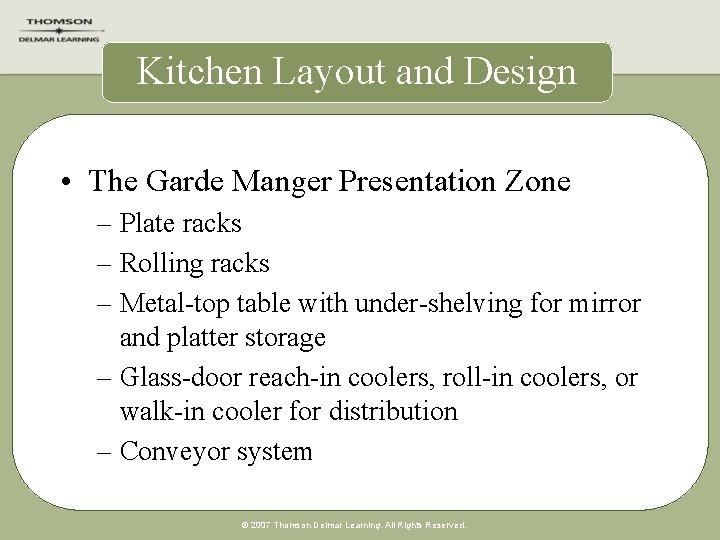 Kitchen Layout and Design • The Garde Manger Presentation Zone – Plate racks –