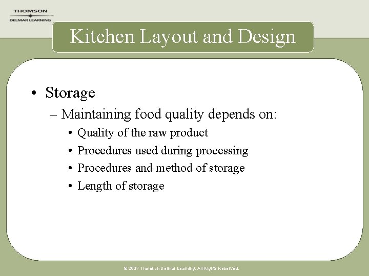 Kitchen Layout and Design • Storage – Maintaining food quality depends on: • •