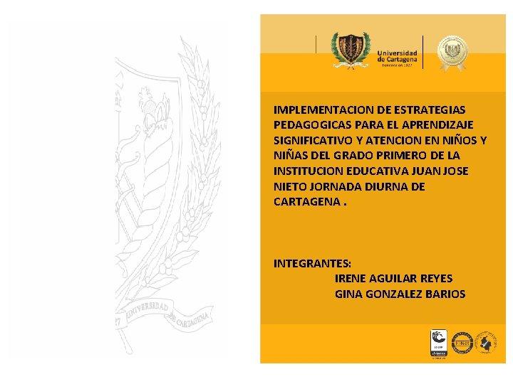 IMPLEMENTACION DE ESTRATEGIAS PEDAGOGICAS PARA EL APRENDIZAJE SIGNIFICATIVO Y ATENCION EN NIÑOS Y NIÑAS