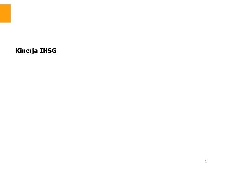Kinerja IHSG 1