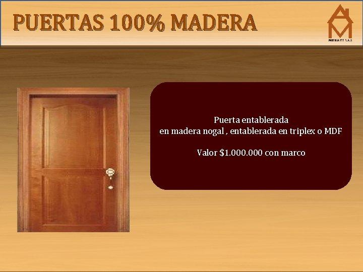PUERTAS 100% MADERA Puerta entablerada en madera nogal , entablerada en triplex o MDF