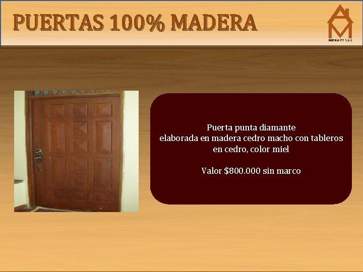 PUERTAS 100% MADERA Puerta punta diamante elaborada en madera cedro macho con tableros en