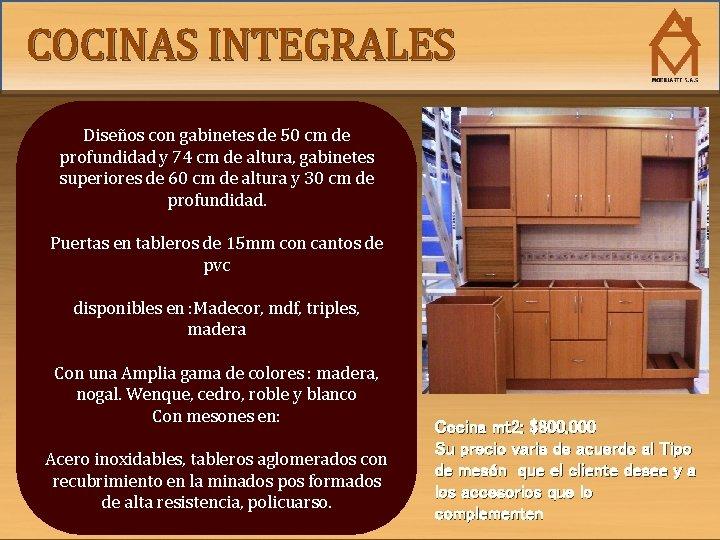 COCINAS INTEGRALES Diseños con gabinetes de 50 cm de profundidad y 74 cm de