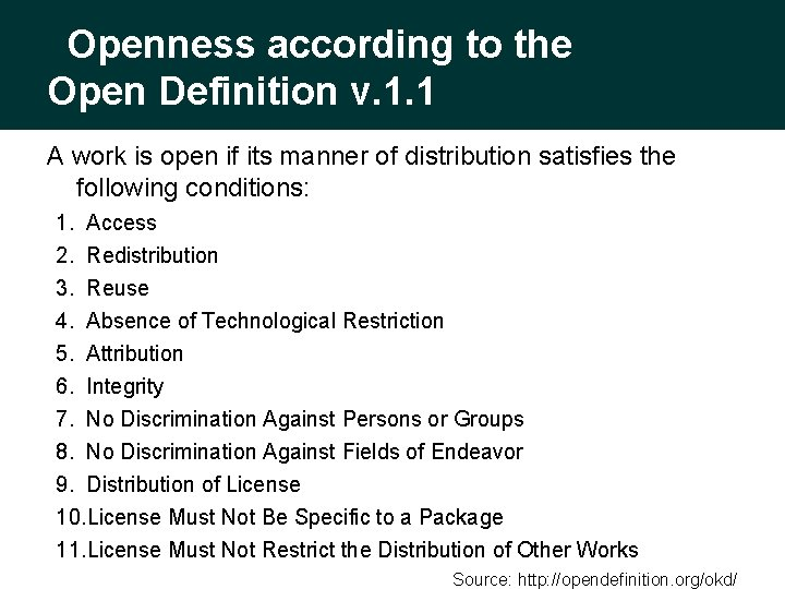 Openness according to the Open Definition v. 1. 1 A work is open if