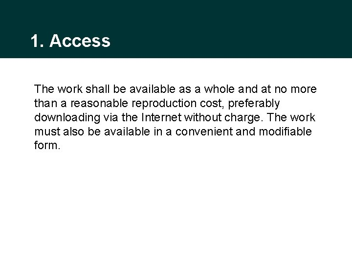 1. Access The work shall be available as a whole and at no more