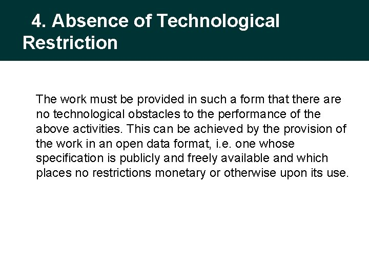 4. Absence of Technological Restriction The work must be provided in such a form