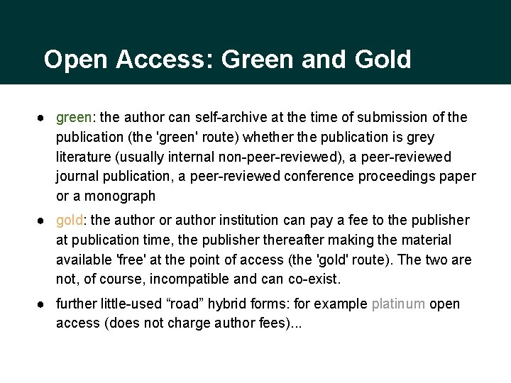 Open Access: Green and Gold ● green: the author can self-archive at the time
