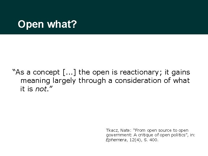"""Open what? """"As a concept [. . . ] the open is reactionary; it"""