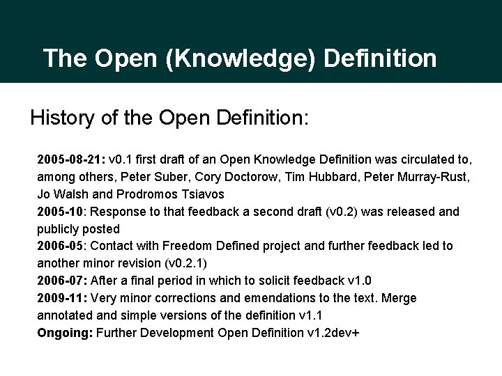The Open (Knowledge) Definition History of the Open Definition: 2005 -08 -21: v 0.