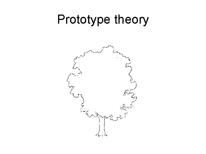 Prototype theory