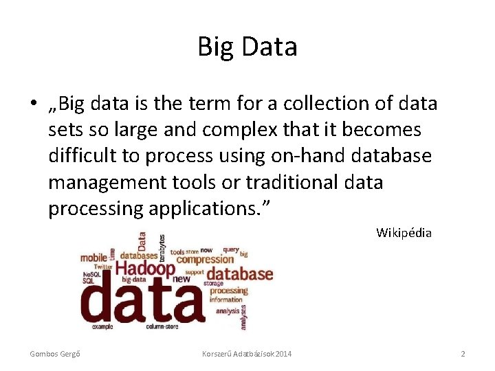 """Big Data • """"Big data is the term for a collection of data sets"""