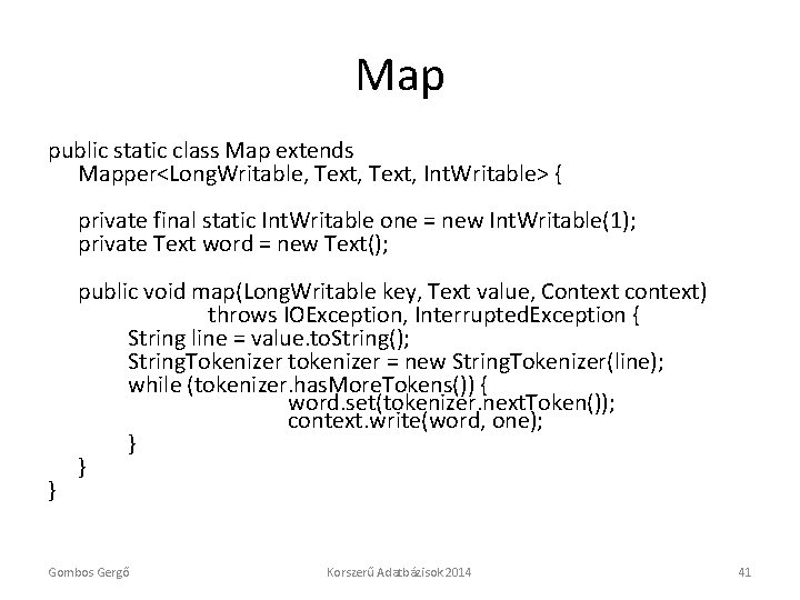 Map public static class Map extends Mapper<Long. Writable, Text, Int. Writable> { private final