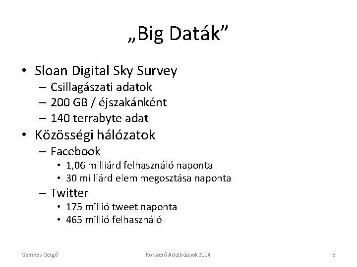 """""""Big Daták"""" • Sloan Digital Sky Survey – Csillagászati adatok – 200 GB /"""