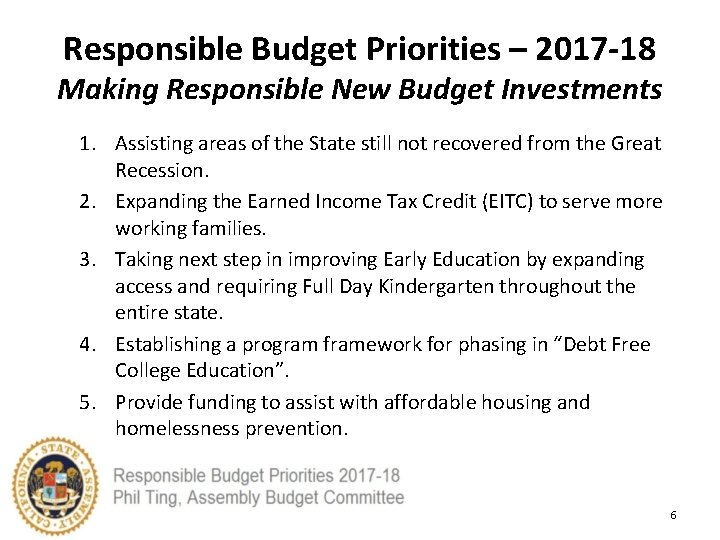 Responsible Budget Priorities – 2017 -18 Making Responsible New Budget Investments 1. Assisting areas