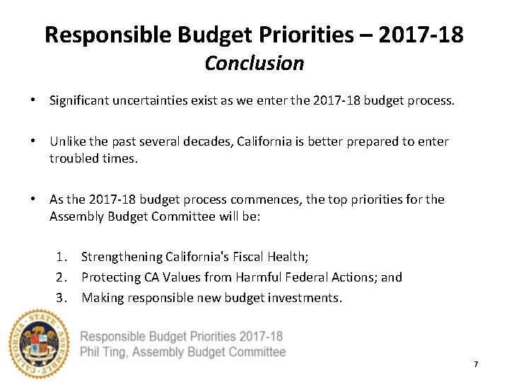 Responsible Budget Priorities – 2017 -18 Conclusion • Significant uncertainties exist as we enter