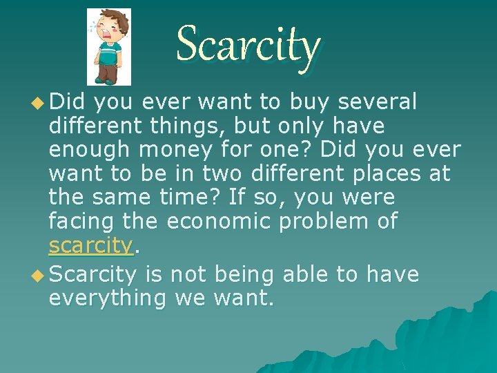 Scarcity u Did you ever want to buy several different things, but only have