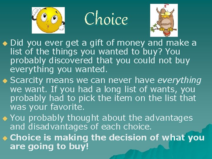 Choice Did you ever get a gift of money and make a list of