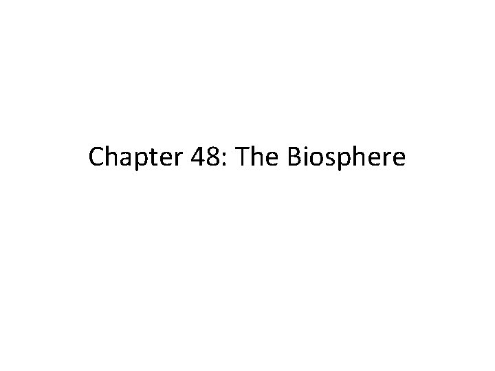 Chapter 48: The Biosphere