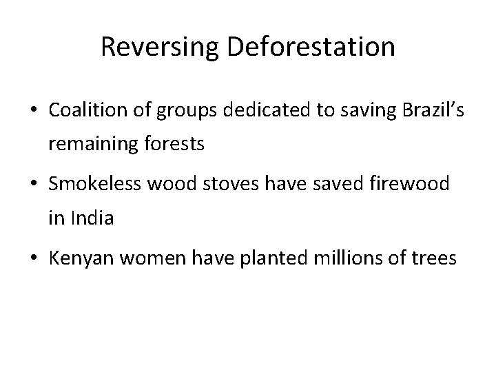 Reversing Deforestation • Coalition of groups dedicated to saving Brazil's remaining forests • Smokeless