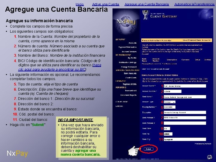 Inicio Active una Cuenta Agregue una Cuenta Bancaria Automatice la. Transferencia Agregue su información