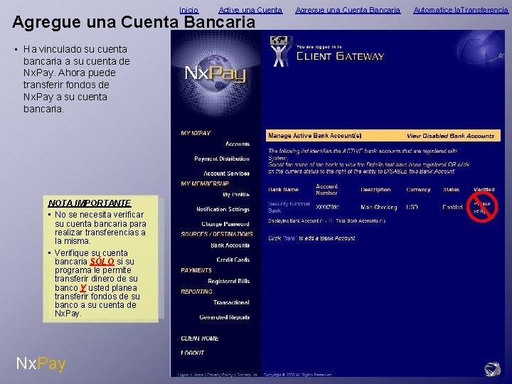 Inicio Active una Cuenta Agregue una Cuenta Bancaria • Ha vinculado su cuenta bancaria