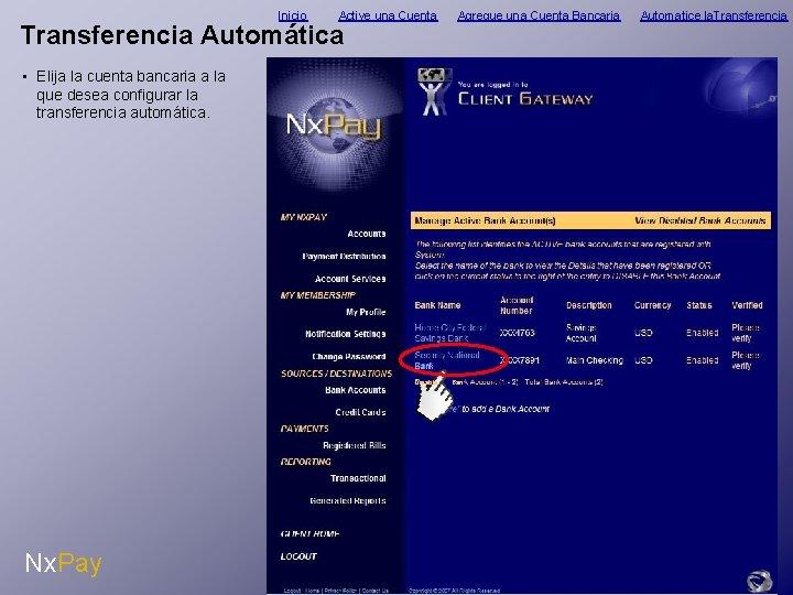 Inicio Active una Cuenta Transferencia Automática Agregue una Cuenta Bancaria • Elija la cuenta
