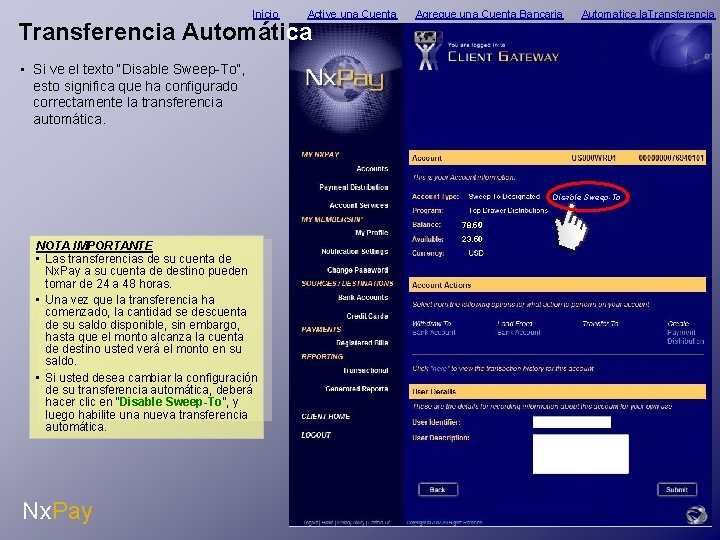Inicio Active una Cuenta Transferencia Automática Agregue una Cuenta Bancaria Automatice la. Transferencia •
