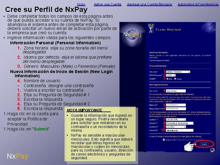 Inicio Cree su Perfil de Nx. Pay Active una Cuenta Agregue una Cuenta Bancaria