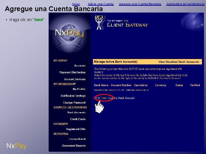 """Inicio Active una Cuenta Agregue una Cuenta Bancaria • Haga clic en """"here"""" Nx."""
