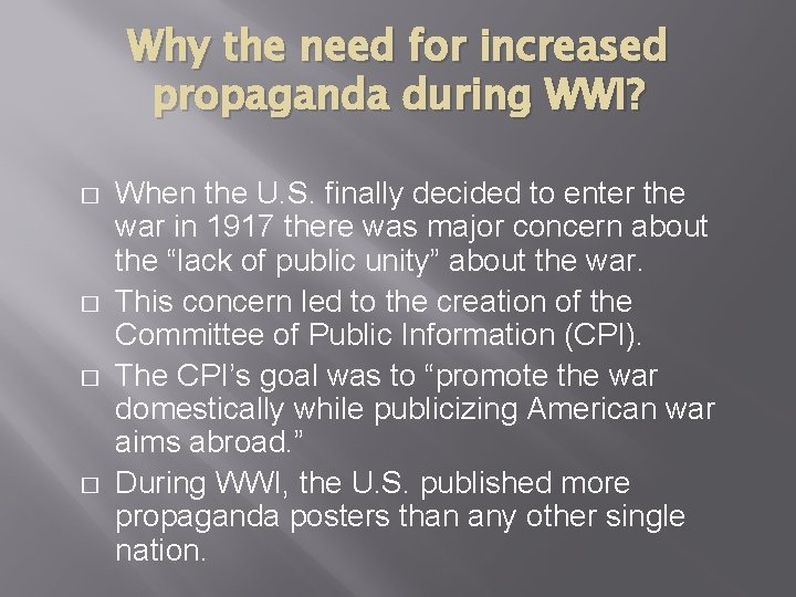 Why the need for increased propaganda during WWI? � � When the U. S.