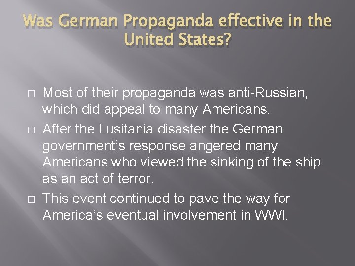 Was German Propaganda effective in the United States? � � � Most of their