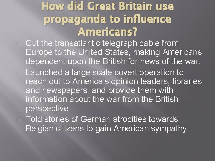 How did Great Britain use propaganda to influence Americans? � � � Cut the
