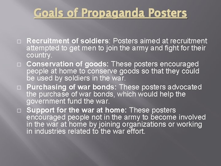 Goals of Propaganda Posters � � Recruitment of soldiers: Posters aimed at recruitment attempted