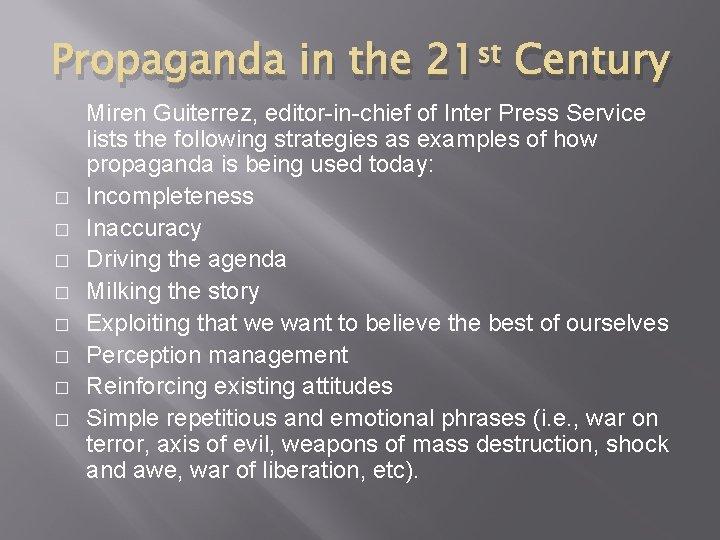 Propaganda in the 21 st Century � � � � Miren Guiterrez, editor-in-chief of