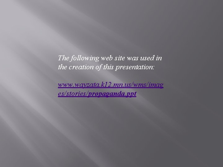 The following web site was used in the creation of this presentation: www. wayzata.