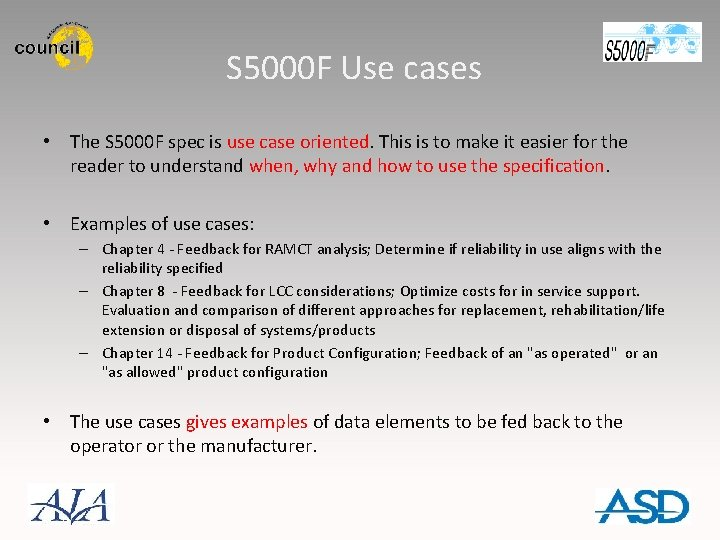 S 5000 F Use cases • The S 5000 F spec is use case