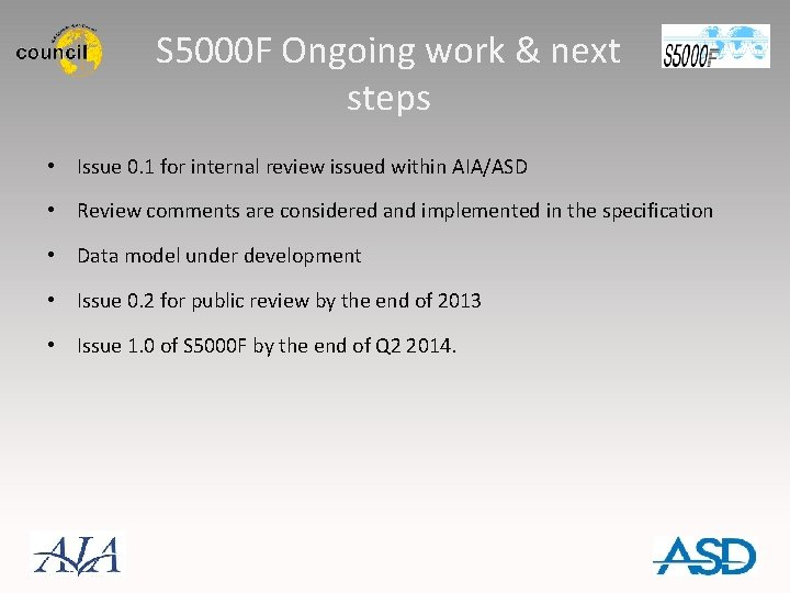 S 5000 F Ongoing work & next steps • Issue 0. 1 for internal