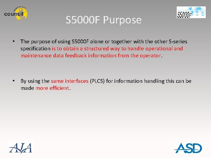 S 5000 F Purpose • The purpose of using S 5000 F alone or