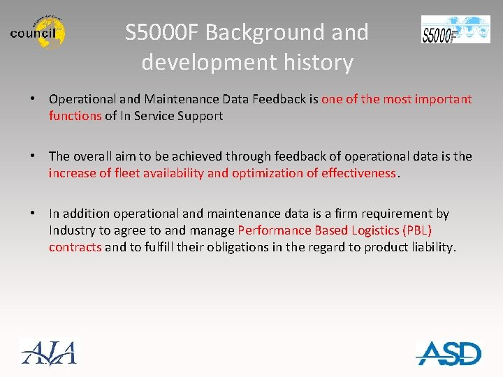 S 5000 F Background and development history • Operational and Maintenance Data Feedback is