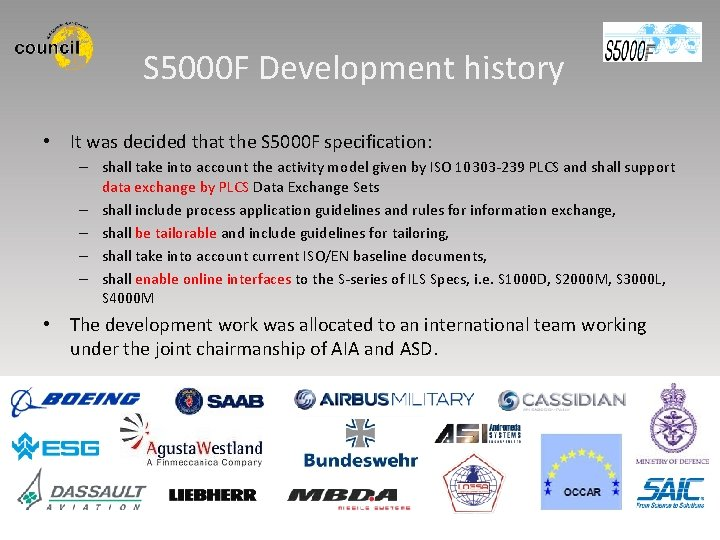 S 5000 F Development history • It was decided that the S 5000 F