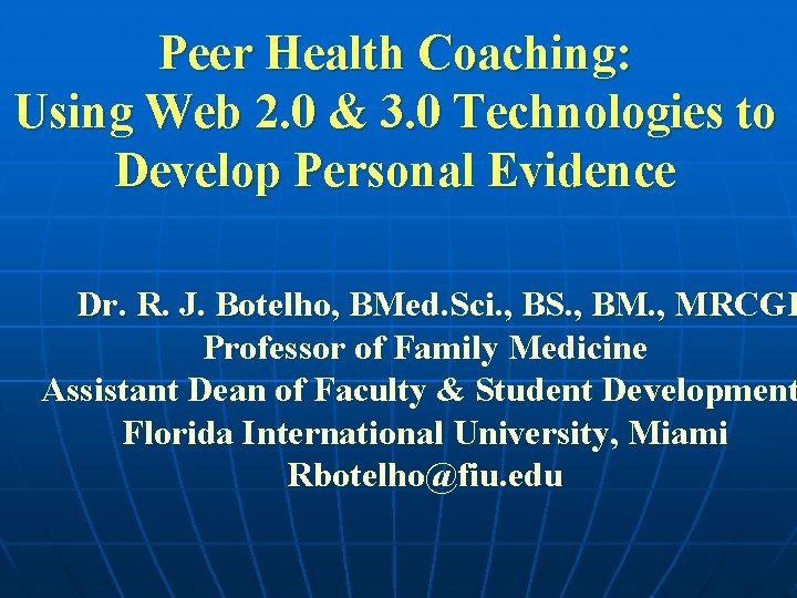 Peer Health Coaching: Using Web 2. 0 & 3. 0 Technologies to Develop Personal