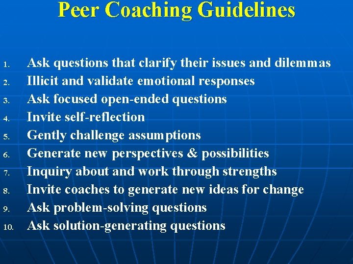 Peer Coaching Guidelines 1. 2. 3. 4. 5. 6. 7. 8. 9. 10. Ask