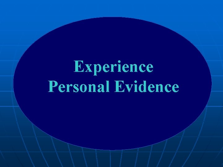 Experience Personal Evidence