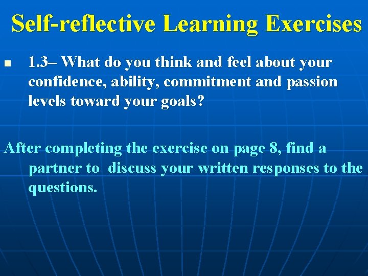 Self-reflective Learning Exercises n 1. 3– What do you think and feel about your