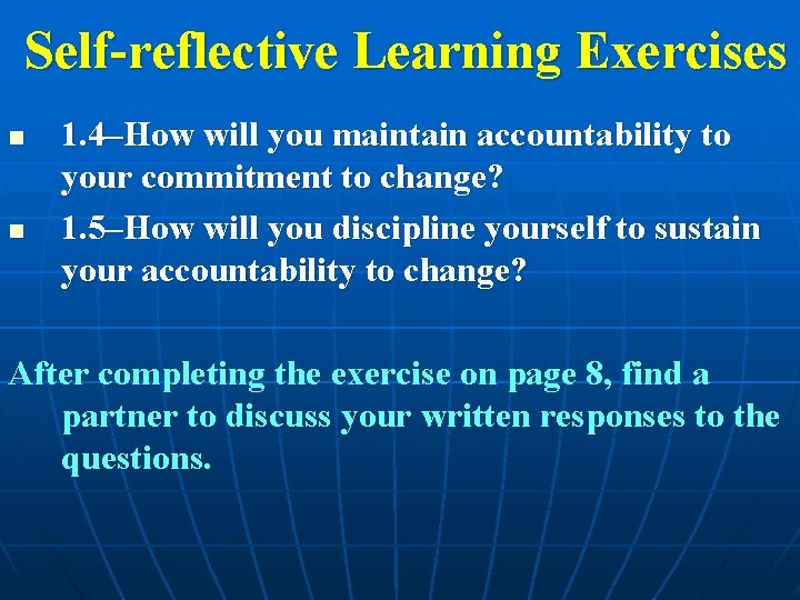 Self-reflective Learning Exercises n n 1. 4–How will you maintain accountability to your commitment