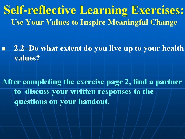 Self-reflective Learning Exercises: Use Your Values to Inspire Meaningful Change n 2. 2–Do what
