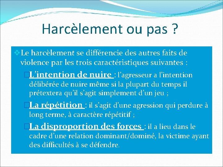 Harcèlement ou pas ? v. Le harcèlement se différencie des autres faits de violence